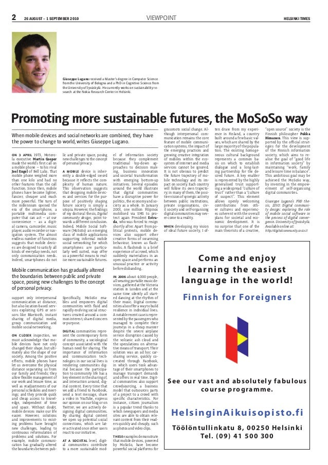 2 26 AUGUST – 1 SEPTEMBER 2010 HELSINKI TIMESVIEWPOINT Promoting more sustainable futures, the MoSoSo way ON 3 APRIL 1973,...