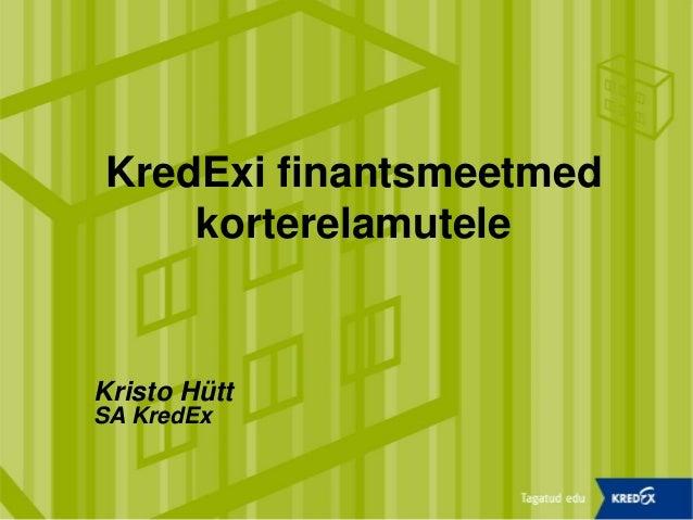 Kristo Hütt SA KredEx KredExi finantsmeetmed korterelamutele