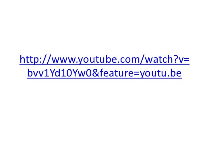 http://www.youtube.com/watch?v= bvv1Yd10Yw0&feature=youtu.be