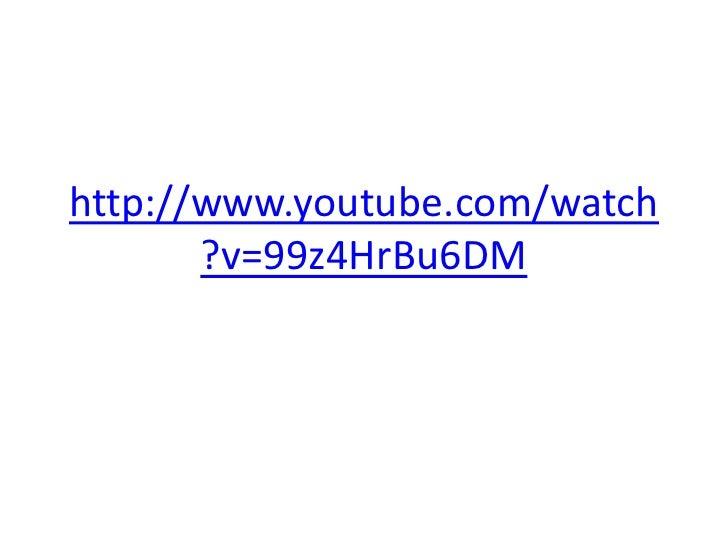 http://www.youtube.com/watch       ?v=99z4HrBu6DM