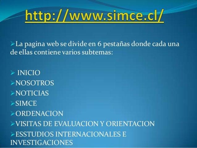 La pagina web se divide en 6 pestañas donde cada una de ellas contiene varios subtemas:  INICIO NOSOTROS NOTICIAS SIM...