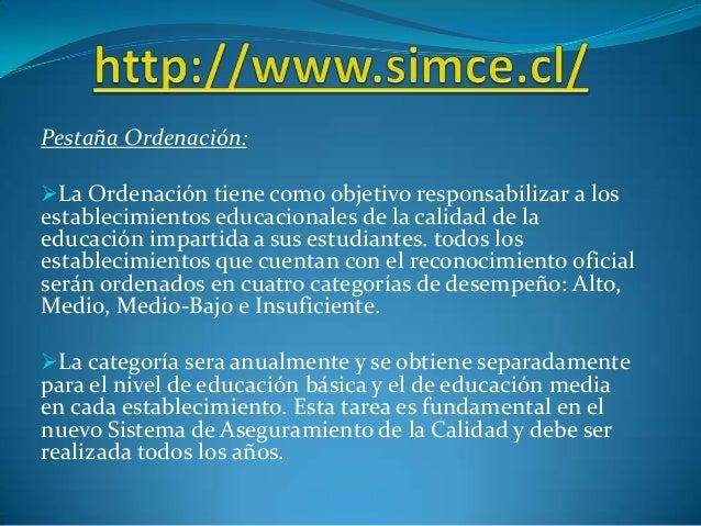 Pestaña Ordenación: La Ordenación tiene como objetivo responsabilizar a los establecimientos educacionales de la calidad ...