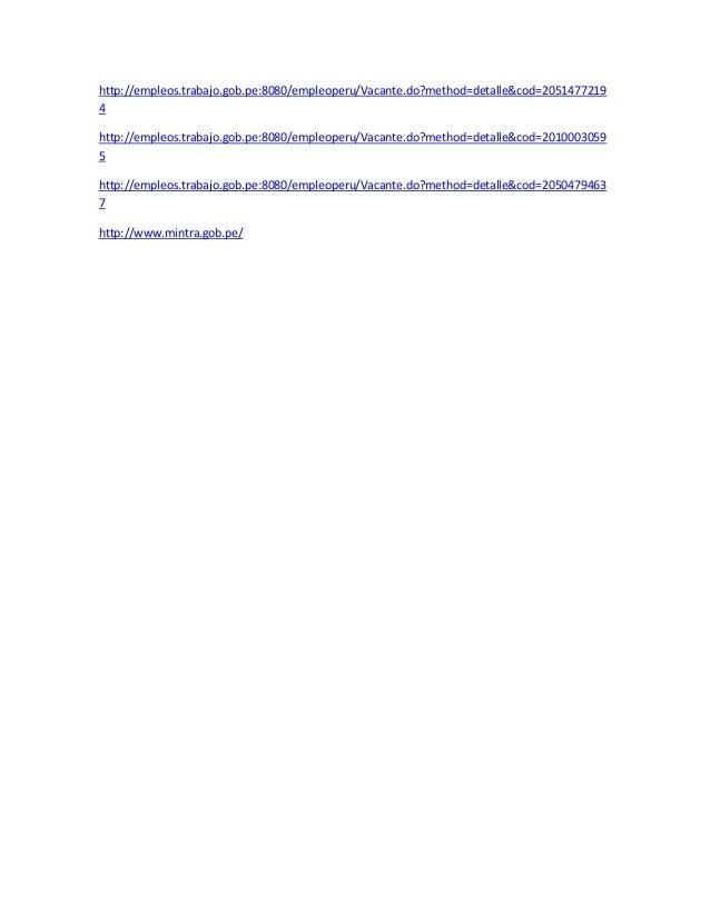 http://empleos.trabajo.gob.pe:8080/empleoperu/Vacante.do?method=detalle&cod=2051477219 4 http://empleos.trabajo.gob.pe:808...