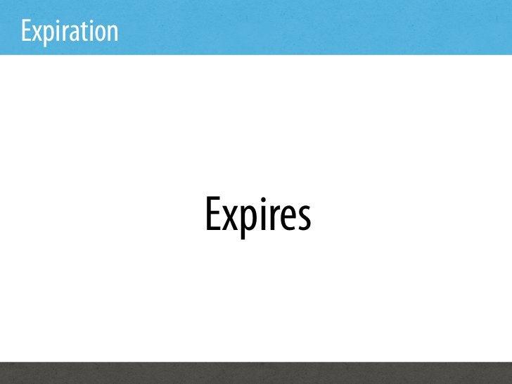 Expiration             Expires