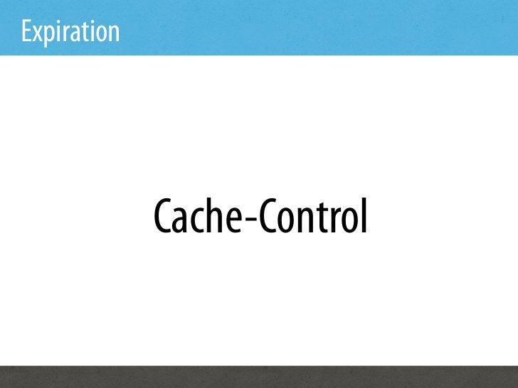 Expiration             Cache-Control