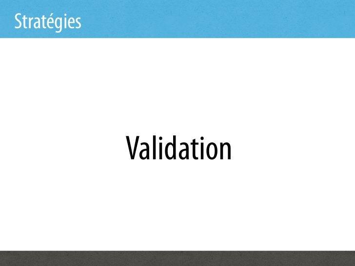 Stratégies             Validation