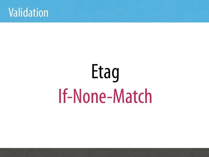 Validation                  Etag             If-None-Match