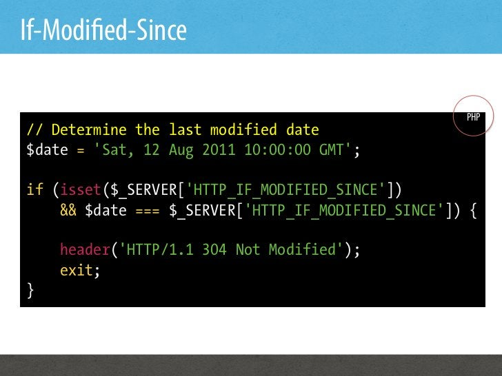 If-Modi ed-Since                                                    PHP// Determine the last modified date$date = Sat, 12 ...