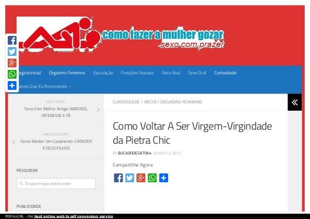 CURIOSIDADE / INICIO / ORGASMO FEMININO Como Voltar A Ser Virgem-Virgindade da Pietra Chic BY BUCADODEGATO64 · JULHO 12, 2...