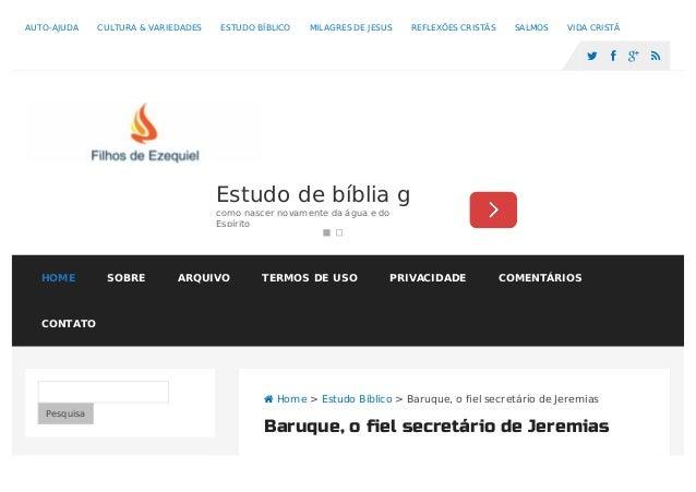  Home > Estudo Bíblico > Baruque, o fiel secretário de Jeremias Pesquisa Baruque, o fiel secretário de Jeremias AUTO-AJUD...