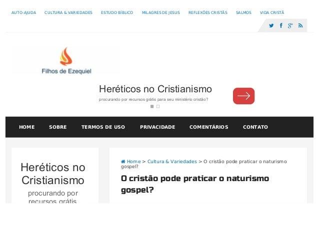  Home > Cultura & Variedades > O cristão pode praticar o naturismo gospel? O cristão pode praticar o naturismo gospel? He...