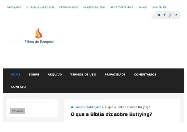  Home > Auto-ajuda > O que a Bíblia diz sobre Bullying? Pesquisa O que a Bíblia diz sobre Bullying? AUTO-AJUDA CULTURA & ...
