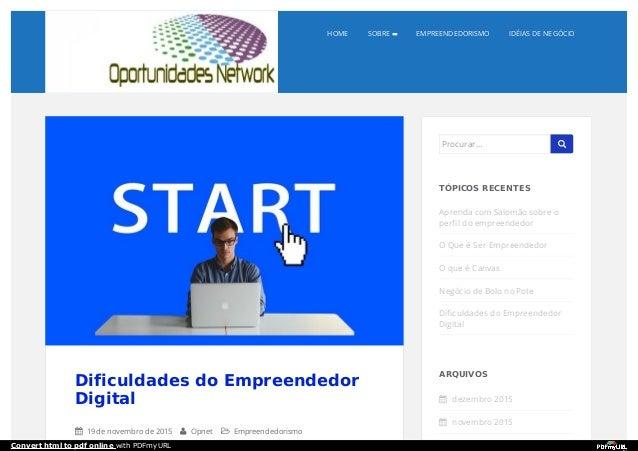 HOME SOBRE EMPREENDEDORISMO IDÉIAS DE NEGÓCIO Dificuldades do Empreendedor Digital  19 de novembro de 2015  Opnet  Empr...