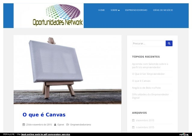 HOME SOBRE EMPREENDEDORISMO IDÉIAS DE NEGÓCIO O que é Canvas  23 de novembro de 2015  Opnet  Empreendedorismo TÓPICOS R...