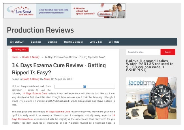 14 Days Eczema Cure Review – Getting Ripped Is Easy? Posted in Health & Beauty By Admin On August 25, 2013 Home » Health &...