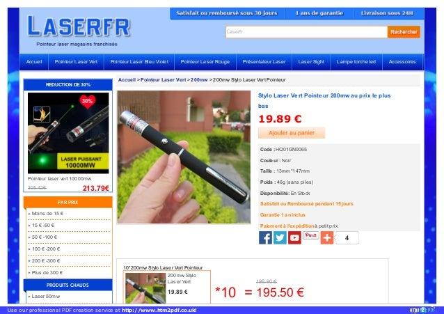 Laserfr 200mw Stylo Laser Vert 19.89 € *10 = 10*200mw Stylo Laser Vert Pointeur 198.90 € 195.50 € Accueil > Pointeur Laser...
