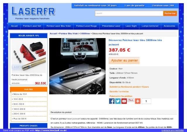Laserfr Accueil > Pointeur Bleu Violet > 30000mw > Découvrez Pointeur laser bleu 30000mw très puissant Description du prod...