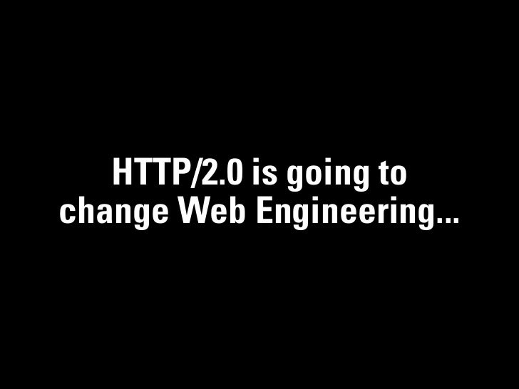 HTTP/2.0 is going tochange Web Engineering...