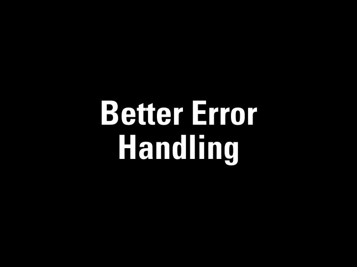 Better Error Handling