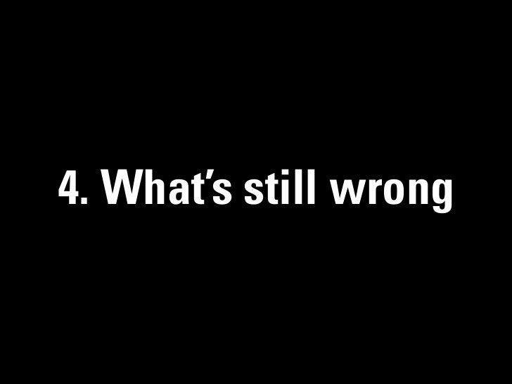 4. What's still wrong
