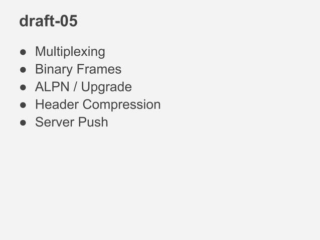 "Starting HTTP2.0 ● for ""http"" uri ○ using upgrade header ○ like websocket ○ (followed connection header) ● for ""https"" uri..."