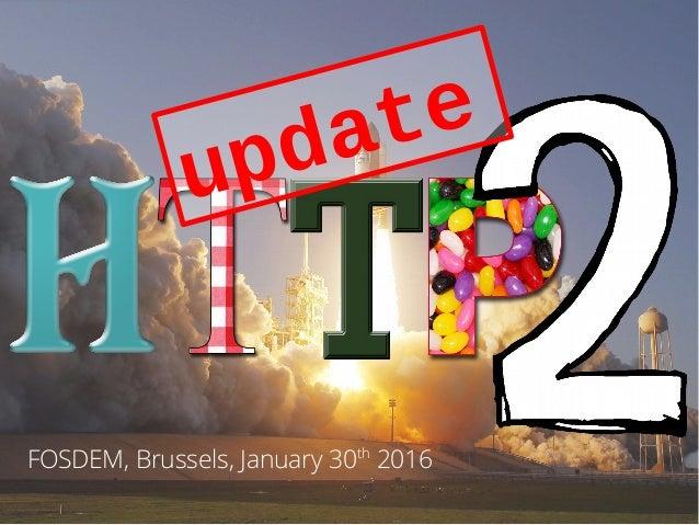 FOSDEM, Brussels, January 30th 2016 update