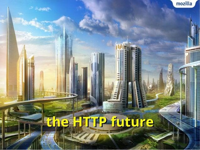 the HTTP futurethe HTTP future