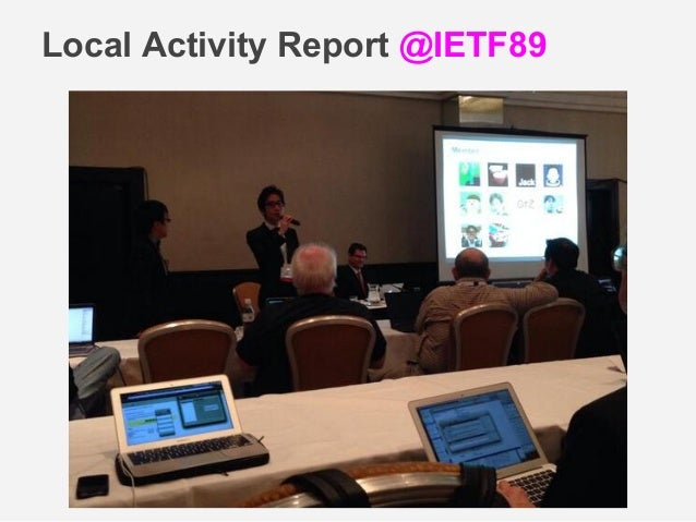 Local Activity Report @IETF89