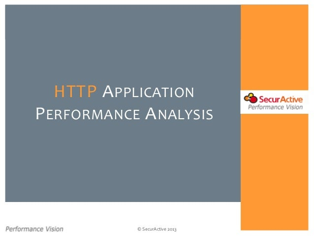 © SecurActive 2013  HTTPAPPLICATIONPERFORMANCEANALYSIS