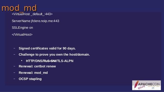 mod_mdmod_md <VirtualHost _default_:443> ServerName jfclere.noip.me:443 SSLEngine on </VirtualHost> – Signed certificates ...