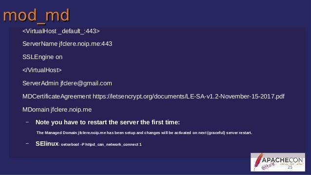 mod_mdmod_md <VirtualHost _default_:443> ServerName jfclere.noip.me:443 SSLEngine on </VirtualHost> ServerAdmin jfclere@gm...