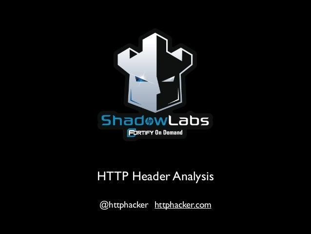 HTTP Header Analysis @httphacker httphacker.com