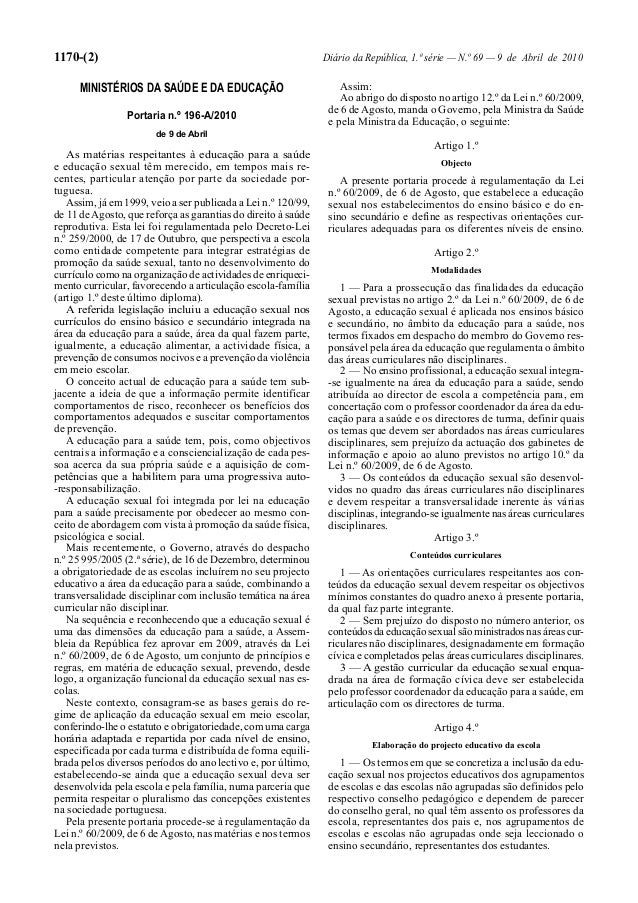 1170-(2) Diário da República, 1.ª série — N.º 69 — 9 de Abril de 2010  MINISTÉRIOS DA SAÚDE E DA EDUCAÇÃO  Portaria n.º 19...