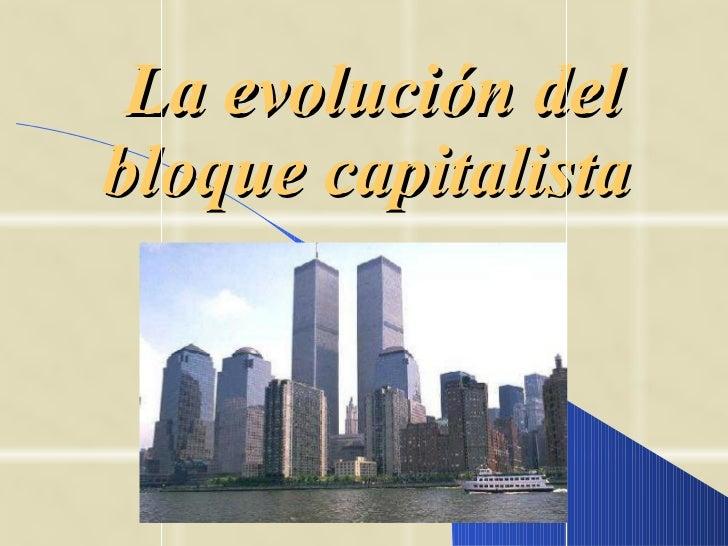 La evolución del bloque capitalista
