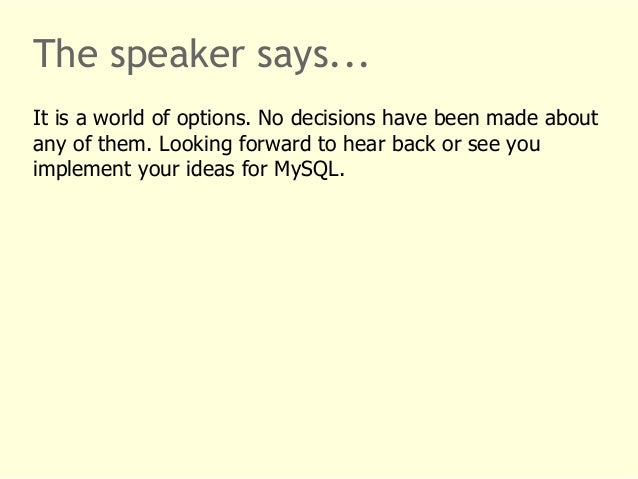 The speaker says...  It is a world of options. No decisions have been made about  any of them. Looking forward to hear bac...