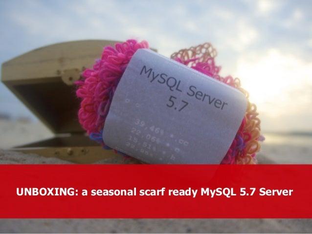 UNBOXING: a seasonal s carf ready MySQL 5.7 Server