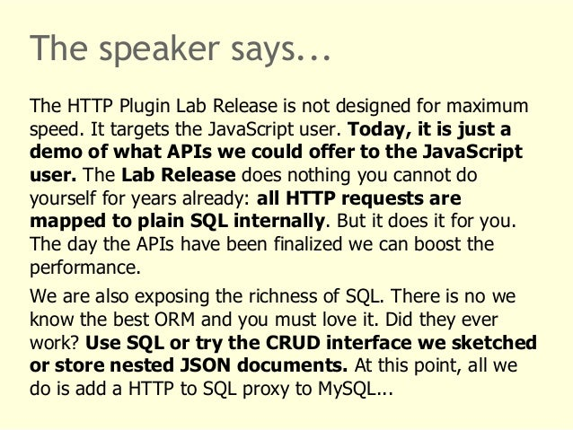The speaker says...  The HTTP Plugin Lab Release is not designed for maximum  speed. It targets the JavaScript user. Today...