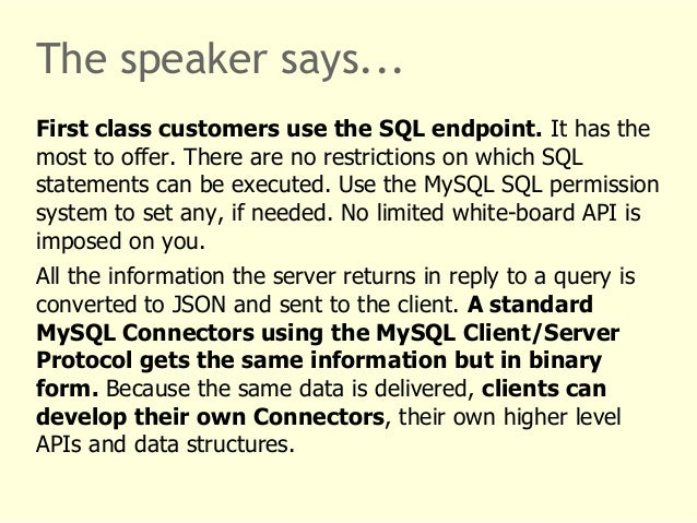 The speaker says...  First class customers use the SQL endpoint. It has the  most to offer. There are no restrictions on w...
