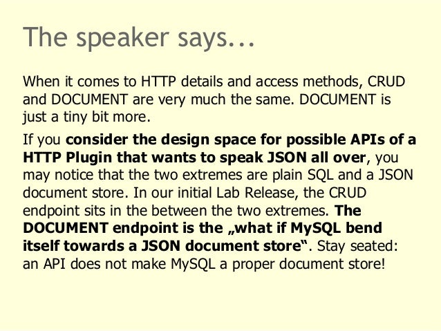 The speaker says...  When it comes to HTTP details and access methods, CRUD  and DOCUMENT are very much the same. DOCUMENT...