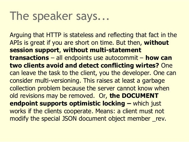 The speaker says...  Arguing that HTTP is stateless and reflecting that fact in the  APIs is great if you are short on tim...