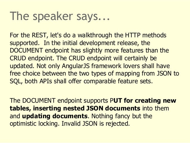 The speaker says...  For the REST, let's do a walkthrough the HTTP methods  supported. In the initial development release,...