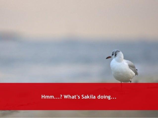 Hmm...? What's Sakila doing...
