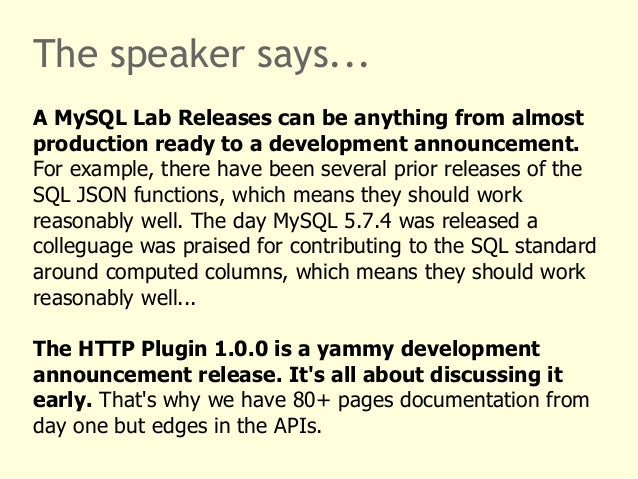 The speaker says...  A MySQL Lab Releases can be anything from almost  production ready to a development announcement.  Fo...