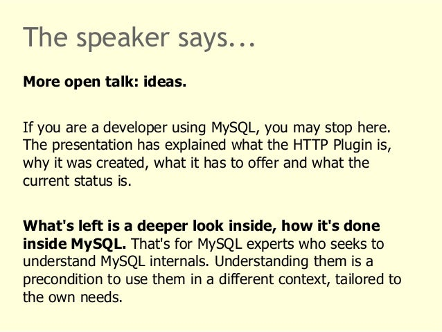 The speaker says...  More open talk: ideas.  If you are a developer using MySQL, you may stop here.  The presentation has ...