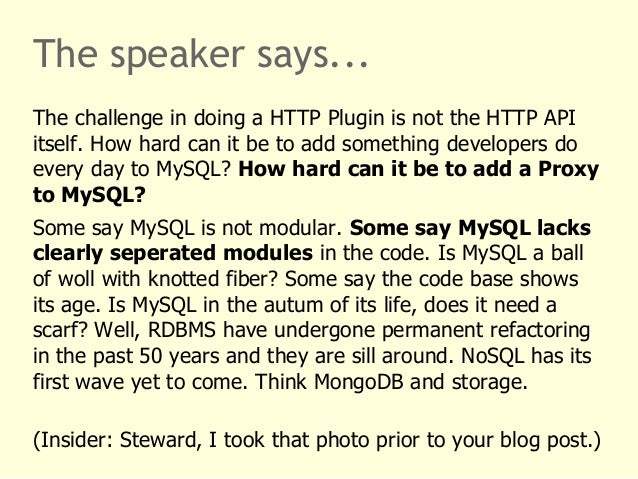 The speaker says...  The challenge in doing a HTTP Plugin is not the HTTP API  itself. How hard can it be to add something...