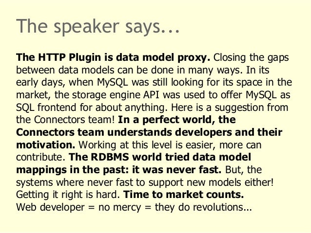 The speaker says...  The HTTP Plugin is data model proxy. Closing the gaps  between data models can be done in many ways. ...