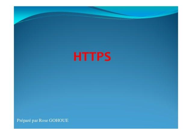 HTTPSPréparé par Rose GOHOUE