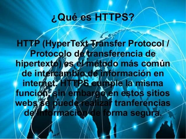 ¿Qué es HTTPS? HTTP (HyperText Transfer Protocol / Protocolo de transferencia de hipertexto) es el método más común de int...