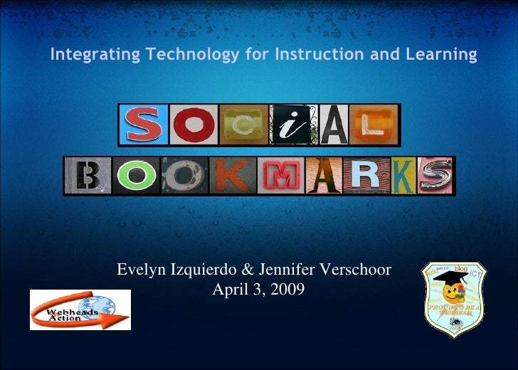 Integrating Technology for Instruction and Learning            Evelyn Izquierdo & Jennifer Verschoor                     A...
