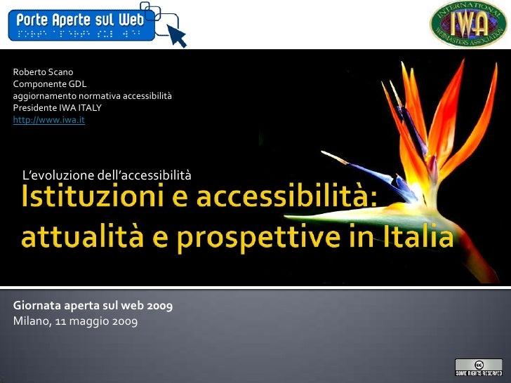 Roberto Scano Componente GDL aggiornamento normativa accessibilità Presidente IWA ITALY http://www.iwa.it       L'evoluzio...